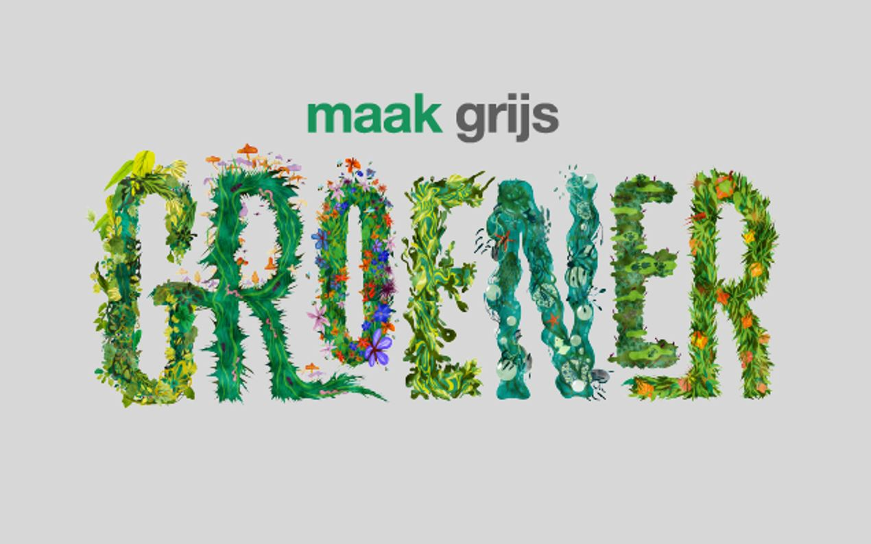 "Deltaplan Biodiversiteitsherstel campagne ""Maak grijs groener"""